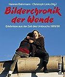Bilderchronik der Wende: Erlebnisse aus der Zeit des Umbruchs 1989/90 - Hannes Bahrmann