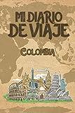 Mi Diario De Viaje Colombia: 6x9 Diario de viaje I Libreta para listas de tareas I Regalo perfecto para tus vacaciones en Colombia