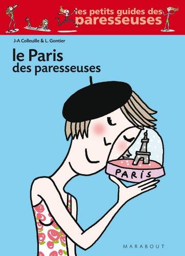Le Paris des Paresseuses (Vie quotidienne)