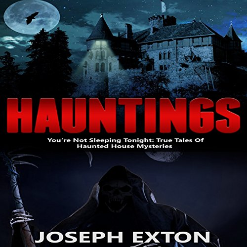 Hauntings     You're Not Sleeping Tonight              By:                                                                                                                                 Joseph Exton                               Narrated by:                                                                                                                                 David Avera                      Length: 1 hr and 14 mins     Not rated yet     Overall 0.0