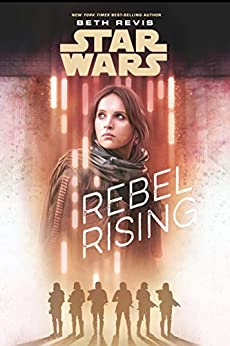Star Wars: Rebel Rising by [Beth Revis]
