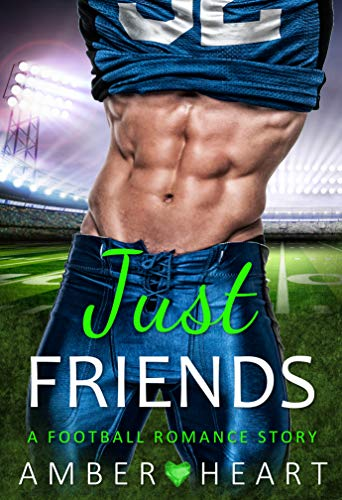 Just Friends: A Football Romance Story (College Friends Book 4)
