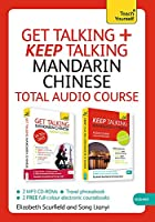 Get Talking and Keep Talking Mandarin Chinese Total Audio Course: The essential short course for speaking and understanding with confidence (Teach Yourself)