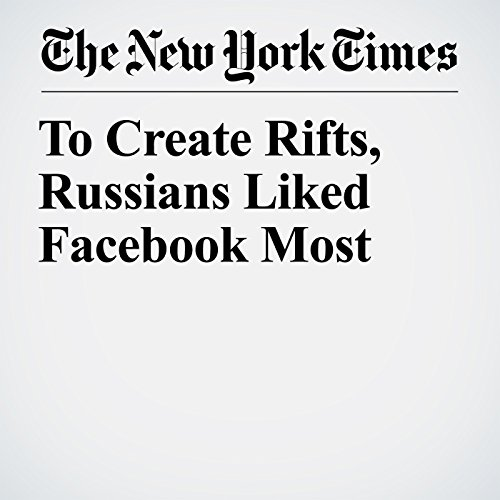 To Create Rifts, Russians Liked Facebook Most copertina