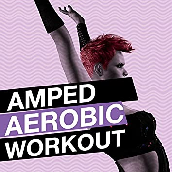Amped Aerobic Workout