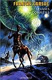 Oeuvres complètes, tome 1 - Les Robinsons du cosmos - Ceux de nulle part - Terre en fuite - Sur un monde stérile