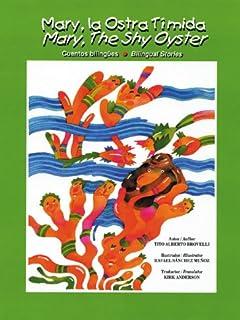 Mary LA Ostra Timida / Mary, the Shy Oyster (English, Spanish and Spanish Edition)