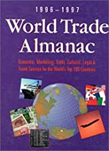World Trade Almanac 1996-1997: Economic, Marketing, Trade, Cultural, Legal, & Travel Surveys for the World's Top 100 Countries