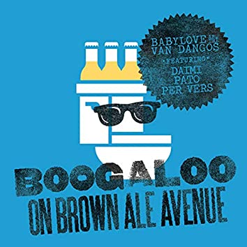 Boogaloo (On Brown Ale Avenue)