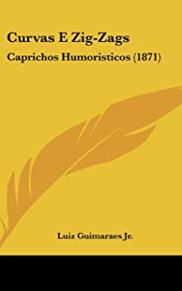 Curvas E Zig-Zags: Caprichos Humoristicos (1871)