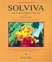 Solviva: How to grow $500,000 on one acre, and Peace on Earth