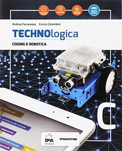 Technologica. Per la Scuola media. Coding e robotica (Vol. C)