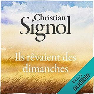 Ils rêvaient des dimanches                    De :                                                                                                                                 Christian Signol                               Lu par :                                                                                                                                 Jean-Marc Galéra                      Durée : 10 h et 51 min     12 notations     Global 4,8