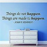 CECILIAPATER Things Do Not Happen Things Are Made to Happen John F Kennedy calcomanía de Vinilo para Pared decoración Cita