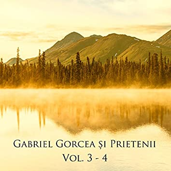 Gabriel Gorcea și Prietenii, Vol. 3 - 4