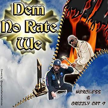 Dem No Rate We