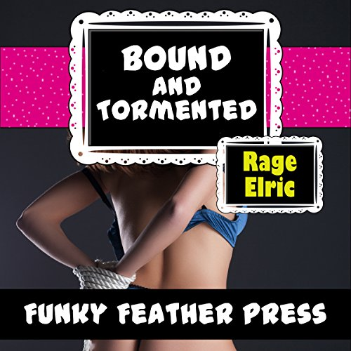 Bound and Tormented     A BDSM Horror Erotica Story              By:                                                                                                                                 Rage Elric                               Narrated by:                                                                                                                                 Jackie Marie                      Length: 22 mins     Not rated yet     Overall 0.0