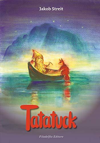 Tatatuck. Una storia di nani e di coboldi. Ediz. illustrata