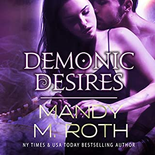 Demonic Desires                   By:                                                                                                                                 Mandy M. Roth                               Narrated by:                                                                                                                                 Sarah Van Sweden                      Length: 4 hrs and 36 mins     36 ratings     Overall 4.4