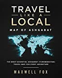 Travel Like a Local - Map of Ashgabat: The Most Essential Ashgabat (Turkmenistan) Travel Map for Every Adventure