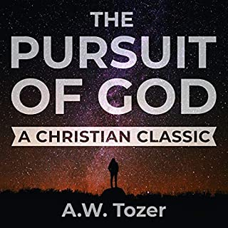 The Pursuit of God     A Christian Classic              Written by:                                                                                                                                 A.W. Tozer                               Narrated by:                                                                                                                                 Arthur Rowan                      Length: 3 hrs and 11 mins     1 rating     Overall 5.0
