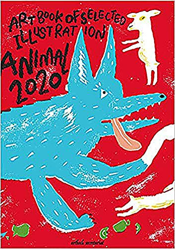 ANIMAL アニマル 2020年度版 (ART BOOK OF SELECTED ILLUSTRATION)の詳細を見る