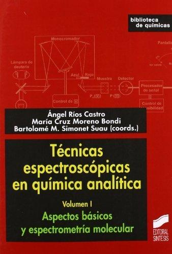 Tecnicas espectroscópicas en química analítica. Vol. I: