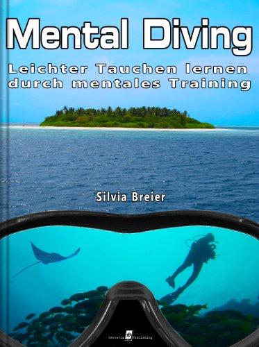 Mental Diving - Leichter Tauchen lernen durch mentales Training