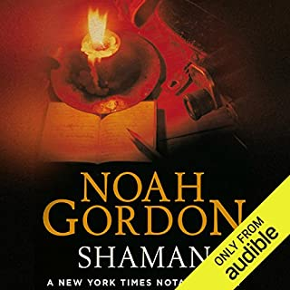 Shaman     The Cole Trilogy, Book 2              By:                                                                                                                                 Noah Gordon                               Narrated by:                                                                                                                                 Ben Owen                      Length: 22 hrs and 40 mins     88 ratings     Overall 4.6