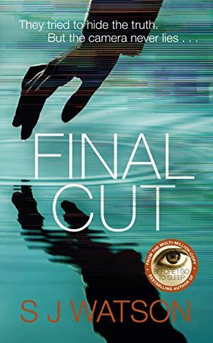 Final Cut by [S J Watson]