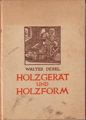 Holzgerät und Holzform. Über die Bedeutung der Holzformen für die deutsche Gerätekultur des Mittelalters und der Neuzeit.