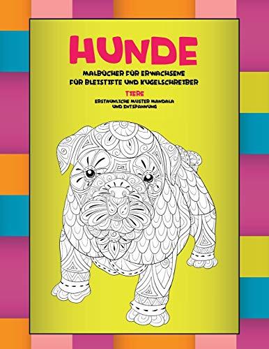 Malbücher für Erwachsene für Bleistifte und Kugelschreiber - Erstaunliche Muster Mandala und Entspannung - Tiere - Hunde