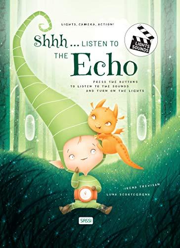 Shhh… listen to the echo. Lights, camera, action! Libro sonoro. Ediz. a...