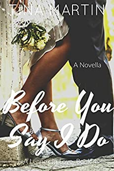 Before You Say I Do (A Lennox In Love Book 4) by [Tina Martin]
