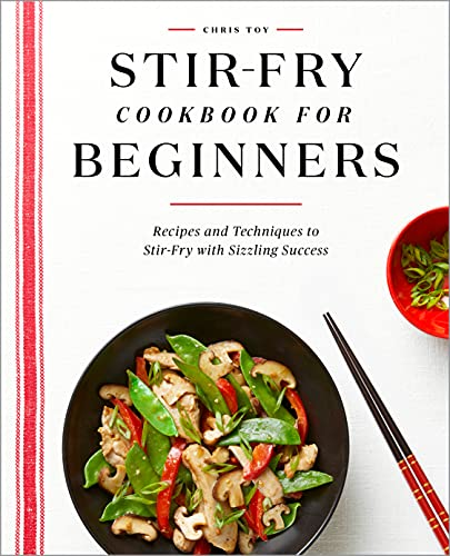 Stir-Fry Cookbook for Beginners: Recipes and...