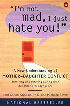 I m Not Mad I Just Hate You!  A New Understanding of Mother-Daughter Conflict