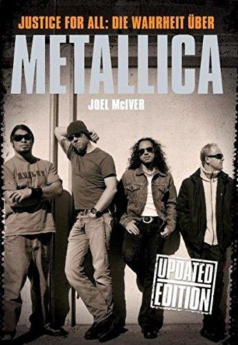 Justice for all - Die Wahrheit über Metallica (Bandbiografie): Buch, Biografie