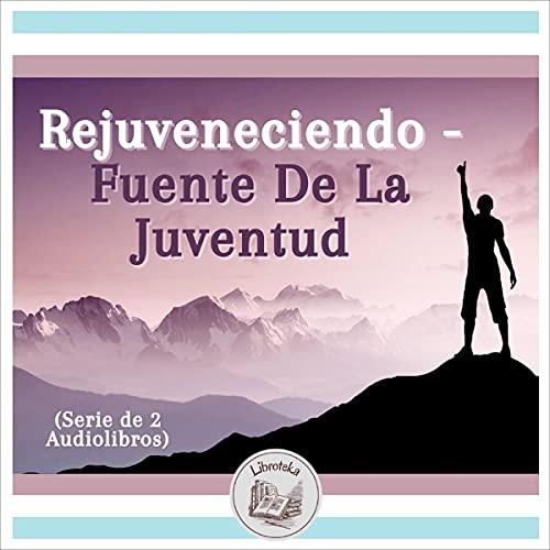 Rejuveneciendo - Fuente De La Juventud [Rejuvenating - Fountain of Youth] cover art