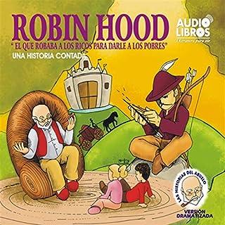 Robin Hood, El Que Robaba a Los Ricos Para Darle a los Pobres audiobook cover art