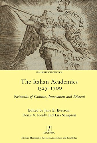 The Italian Academies 1525-1700: Networks of Culture, Innovation and Dissent (Legenda Book 31) (English Edition)