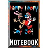 Notebook: Nickelodeon Ren and Stimpy Happy Happy Joy Joy Dance Premium notebook 100 pages 6x9 inch by Vizza CLuk