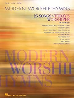 Modern Worship Hymns: 25 Songs for Today's Worshiper