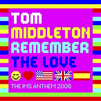 Remember the Love (The Ims Anthem 2008)