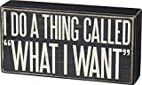 Primitives by Kathy Classic Box Sign, What I Want