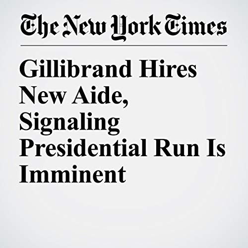 『Gillibrand Hires New Aide, Signaling Presidential Run Is Imminent』のカバーアート
