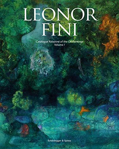 Leonor Fini: Catalogue Raisonné of the Oil Paintings