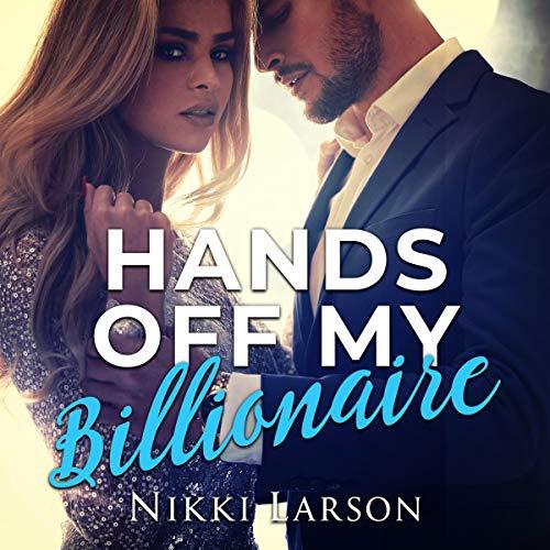 Hands off My Billionaire audiobook cover art