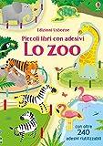 Lo zoo. Piccoli libri con adesivi. Ediz. a colori