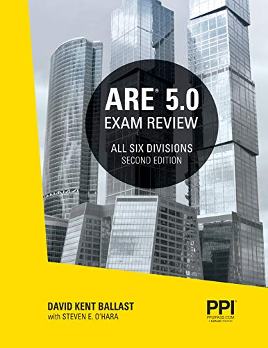 PPI ARE 5.0 Exam Review All Six Divisions, 2nd Edition (Paperback) – Comprehensive Review Manual for the NCARB ARE 5.0 Exam