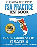 FLORIDA TEST PREP FSA Practice Test Book English Language Arts Grade 4: Covers Reading, Language, Listening, and Writing
